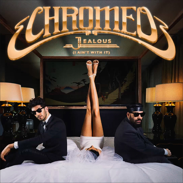Chromeo-Jealous-I-Aint-With-It-2014-1000x1000