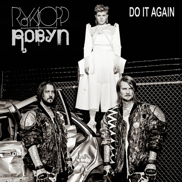 Röyksopp-Robyn-Do-It-Again-2014-Single-1000x1000