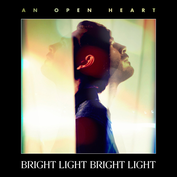 Bright-Light-Bright-Light-An-Open-Heart-2014-Single-1500x1500