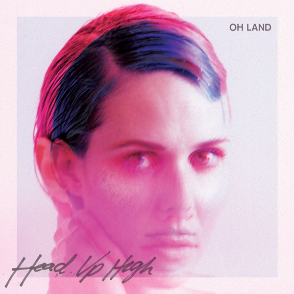 Oh-Land-Head-Up-High-2014-1200x1200