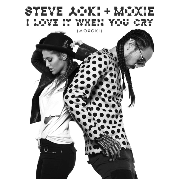 Steve-Aoki-Moxie-I-Love-It-When-You-Cry-Moxoki-2015-1200x1200