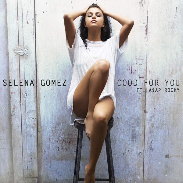 Selena-Gomez-Good-For-You-2015-1200x1200